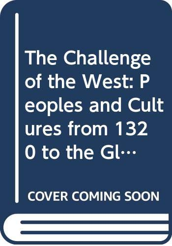 9780669353655: The Challenge of the West: Peoples and Cultures from 1320 to the Global Age