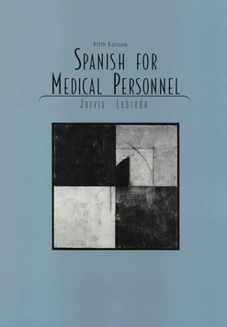 Spanish for Medical Personnel (English and Spanish: Jarvis, Ana C.