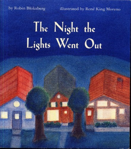 9780669371826: THE NIGHT THE LIGHTS WENT OUT by Robin Bloksberg, illustrated by Rene King Moreno (1995 Softcover 16 pages, 8 x 7 inches, D. C. Heath and Company.)