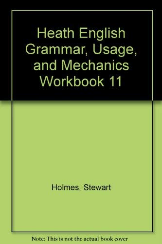 Heath English Grammar, Usage, and Mechanics Workbook: Holmes, Stewart, Holmes,