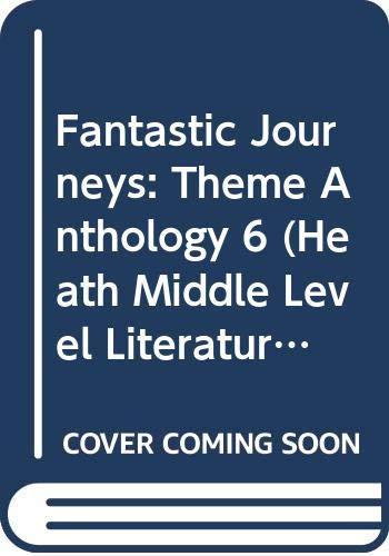 9780669381658: Fantastic Journeys: Theme Anthology 6 (Heath Middle Level Literature)