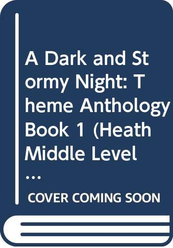 9780669381764: A Dark and Stormy Night: Theme Anthology Book 1 (Heath Middle Level Literature)