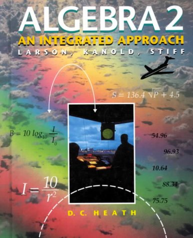Algebra 2: An Integrated Approach (9780669383171) by Roland E. Larson; Timothy D. Kanold; Lee Stiff