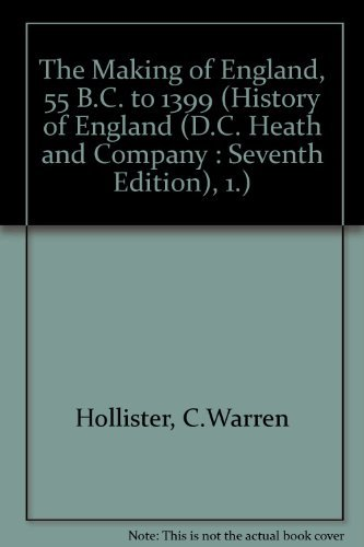 The Making of England: 55 B.C. to: C. Warren Hollister