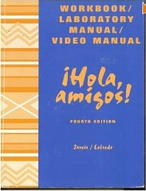 Hola, Amigos! (Lab Manual and Workbook): Ana C. Jarvis,