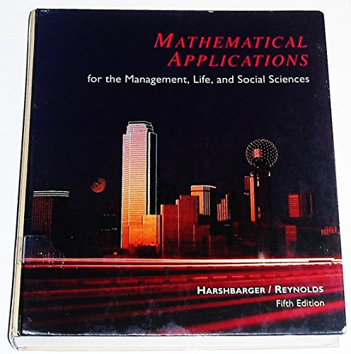 Mathematical Applications for the Management, Life, and: Ronald J. Harshbarger,