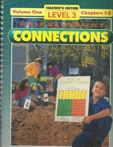 Heath Mathematics Connections, Grade Level 3, Volume One, Chapters 1-6: Teacher's Edition With...