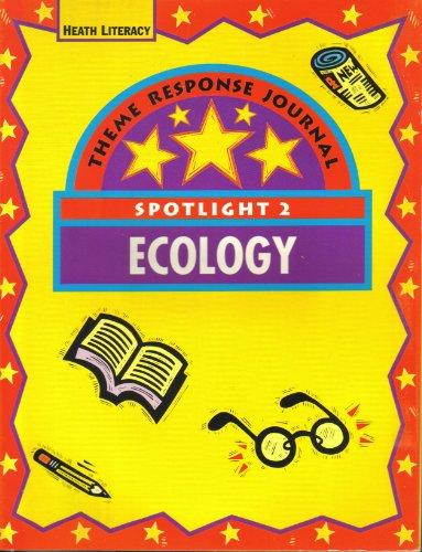 SPOTLIGHT 2 ECOLOGY LEVEL 1 [THEME RESPONSE JOURNAL] BY D.C. HEATH AND COMPANY: HEATH LITERACY