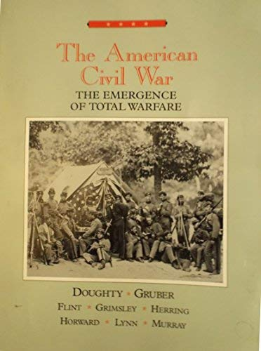 The American Civil War: The Emergence of: Doughty, Robert; Gruber,