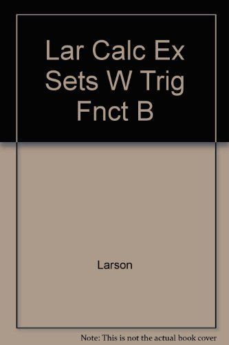 Calculus Exercise Sets with Trigonometry Functions Brief,: Larson