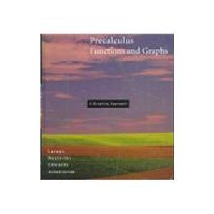 Precalculus Functions and Graphs: A Graphing Approach: Ron Larson, Robert