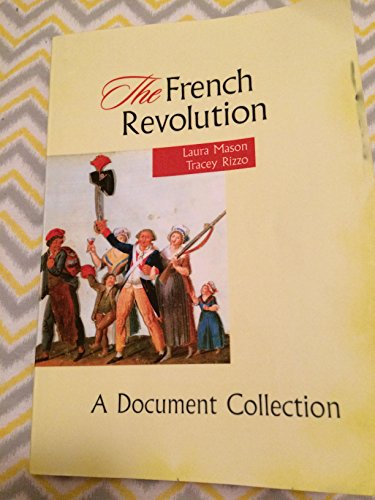 The French Revolution: A Document Collection: Laura Mason, Tracey