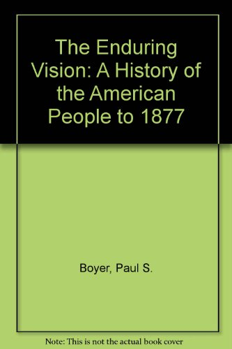 9780669427097: The Enduring Vision: A History of the American People to 1877