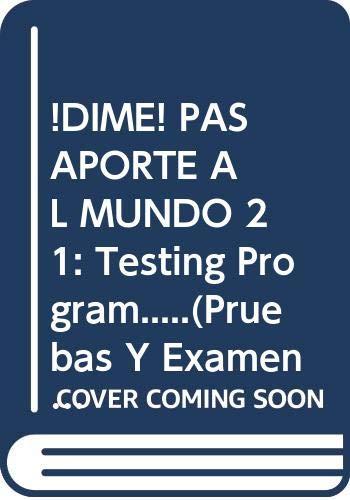 9780669434200: !DIME! PASAPORTE AL MUNDO 21: Testing Program.....(Pruebas Y Examenes...)