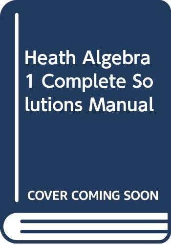 Heath Algebra 1 Complete Solutions Manual (9780669434255) by Larson; Kanold; Stiff