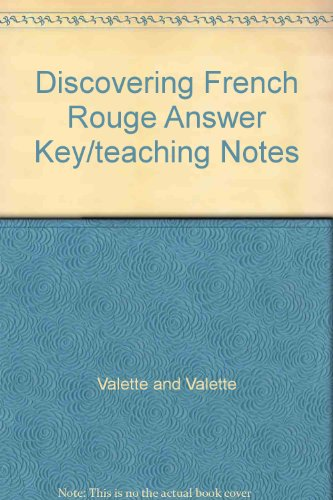 Discovering French Rouge Answer Key/teaching Notes: Valette and Valette