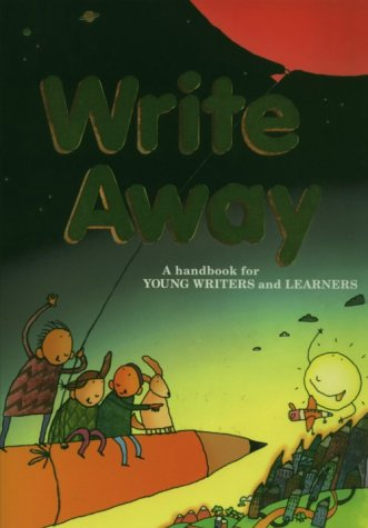 Write Away: A Handbook for Young Writers: Dave Kemper, Ruth
