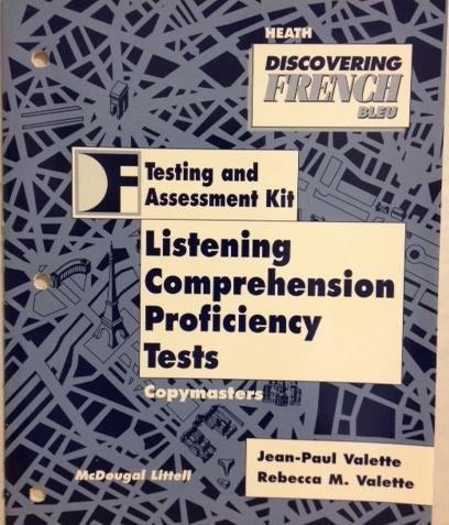 Discovering French Bleu. Testing and Assessment Kit: Listening Comprehension Proficiency Tests: ...