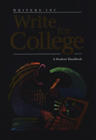 9780669444018: Writers Inc.: Write for College: Student Handbook, Grades 11-12