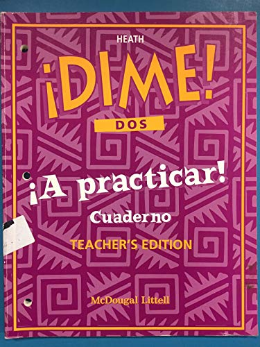 Dime! Dos! Spanish Level Two: Teacher's !A Practicar! Edition Cuaderno With Answer Keys (1997 ...