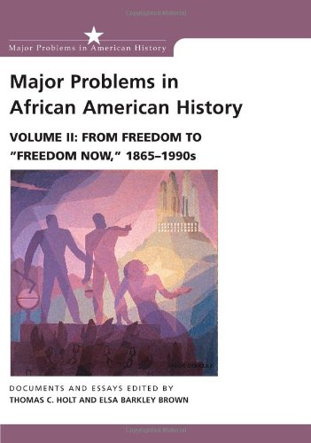 Major Problems in African American History, Vol.: Holt, Thomas C.;