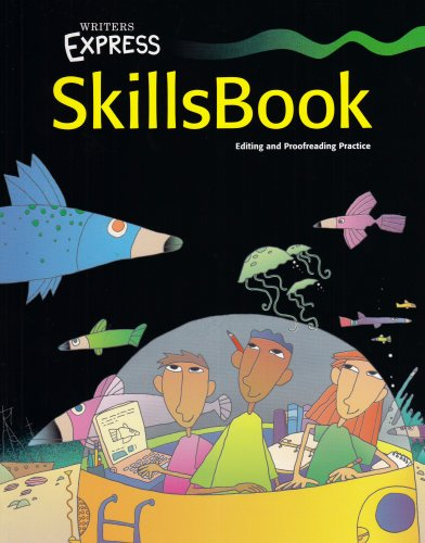 Writers Express: Skills Book, Editing and Proofreading Practice: SOURCE, GREAT