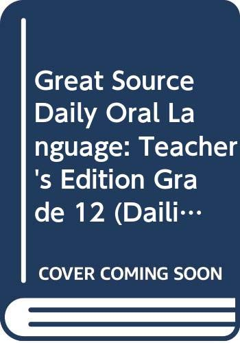 9780669475463: Great Source Daily Oral Language: Teacher's Edition Grade 12 (Dailies-Grammer & Composition)