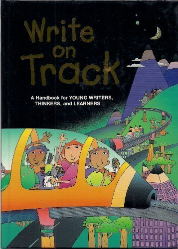 Write On Track: A Handbook For Young Writers, Thinkers, And Learners (066948220X) by Dave Kemper; Ruth Nathan; Patrick Sebranek; Carol Elsholz