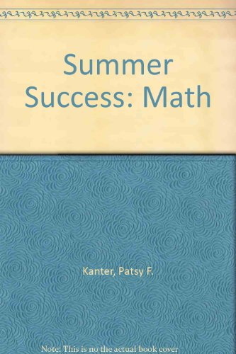 Summer Success: Math (0669484458) by Patsy F. Kanter; Beth Ardell; Karen M. Hardin