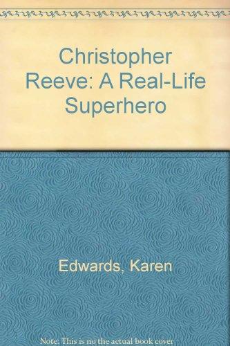 Christopher Reeve: A Real-Life Superhero: Karen Edwards