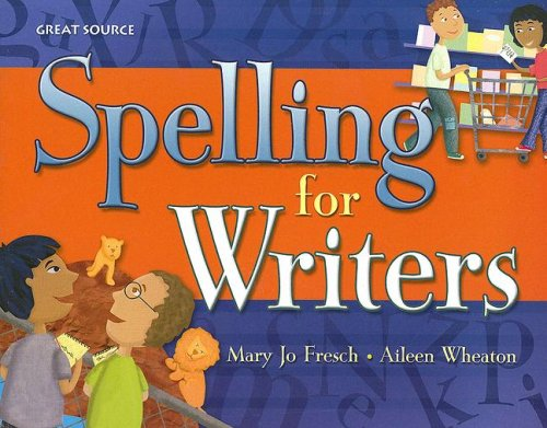 Great Source Spelling for Writers: Student Edition: Mary Jo Fresch;