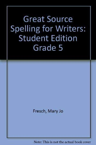9780669517460: Great Source Spelling for Writers: Student Edition Grade 5 2006