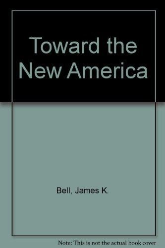 9780669581072: Toward the New America