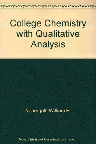 9780669633542: College Chemistry with Qualitative Analysis