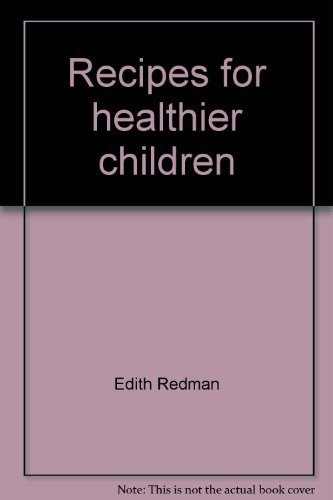 RECIPES FOR HEALTHIER CHILDREN A Mother's Guide