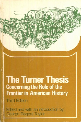 The Turner Thesis: Concerning the Role of: Taylor, George Rogers