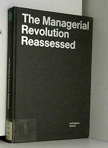 Managerial Revolution Reassessed: Family Control in America's: Burch, Philip H.,