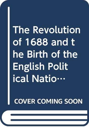 9780669820324: The Revolution of 1688 and the Birth of the English Political Nation. (College)