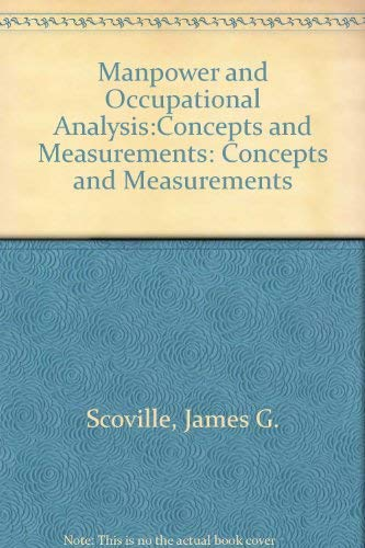 Manpower and Occupational Analysis:Concepts and Measurements: Concepts and Measurements: Scoville, ...