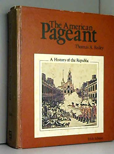 9780669829822: The American pageant: A history of the Republic