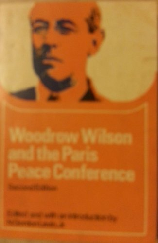 9780669839159: Woodrow Wilson and the Paris Peace Conference (Problems in American civilization)