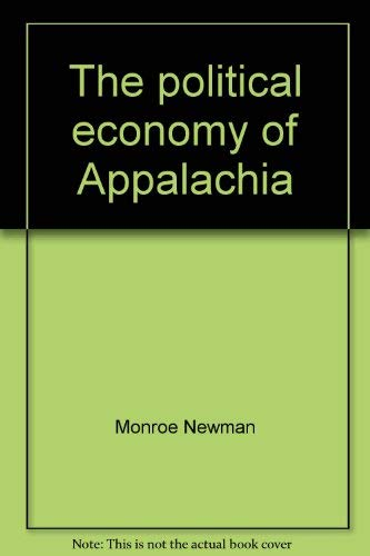 The political economy of Appalachia;: A case study in regional integration: Newman, Monroe