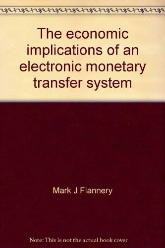 Economic Implications of an Electronic Monetary Transfer System