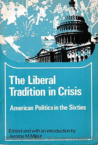 9780669851182: Liberal Tradition in Crisis: American Politics in the Sixties (College)