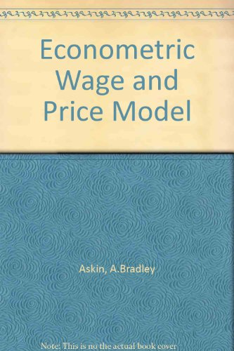 Econometric Wage and Price Models: Assessing the Impact of the Economic Stabilization Program: A. ...