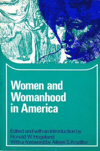 Women and Womanhood in America (Problems in: Ronald W. Hogeland