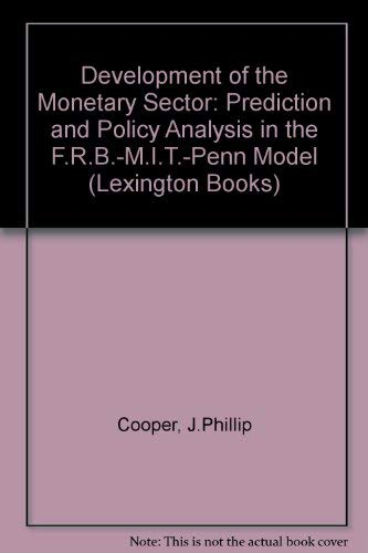 9780669857047: Development of the Monetary Sector: Prediction and Policy Analysis in the F.R.B.-M.I.T.-Penn Model (Lexington Books)
