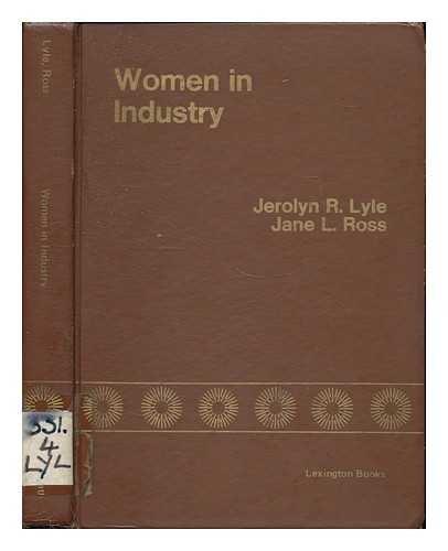 WOMEN IN INDUSTRY: EMPLOYMENT PATTERNS OF WOMEN IN CORPORATE AMERICA.: Lyle, Jerlyn R. & Ross, Jane...