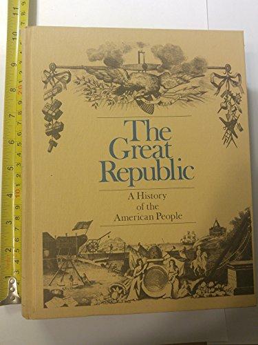 Great Republic: History of the American People: Bernard Bailyn, etc.