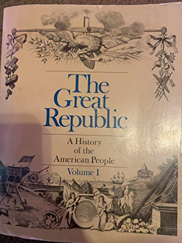 9780669866377: 002: Great Republic: A History of the American People